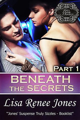 Beneath the Secrets, Part One